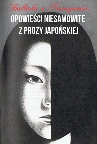 Lafcadio Hearn Yasunari Kawabata i inni Ballada o Narayamie. Opowieści niesamowite z prozy japońskiej